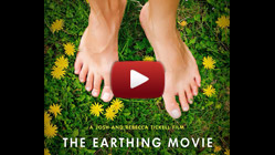 The Earthing Movie - The Remarkable Science of Grounding